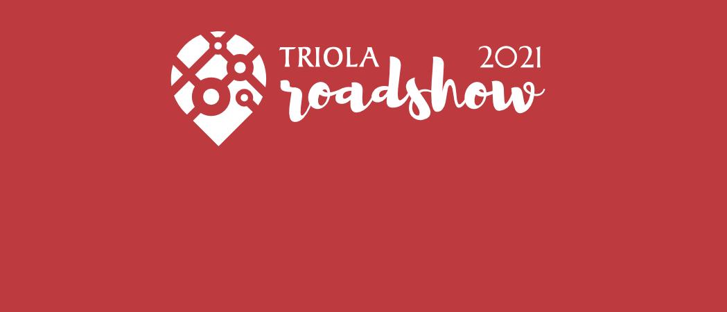 Triola Roadshow