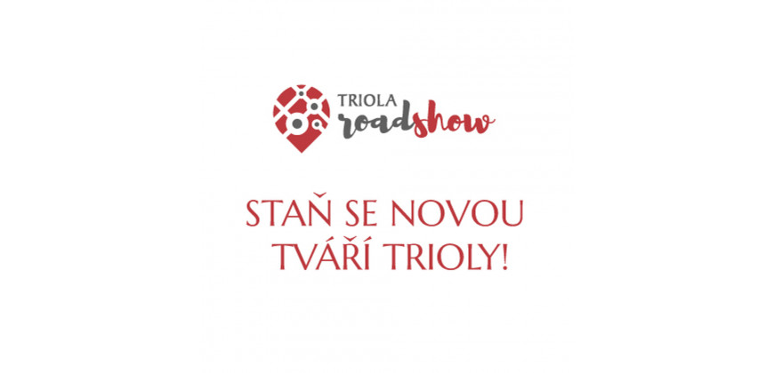 Casting na modelky do Triola Roadshow!