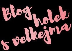 Blog Holek s velkejma